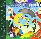 Girogirotondo. Ediz. illustrata. Con CD-ROM
