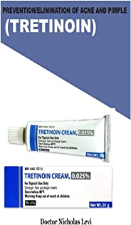 Prevention/Elimination of Acne and Pimple (Tretinoin)