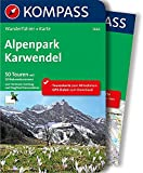 Alpenpark Karwendel: Wanderführer mit Extra Tourenkarte zum Mitnehmen. (KOMPASS-Wanderführer, Band 5660)