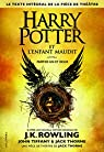 Harry Potter et l'Enfant Maudit Parties un et deux (Le texte intégral de la pièce de théâtre) par Tiffany