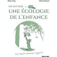 Un pas vers une Ecologie de l'Enfance: Un tout nouveau regard...
