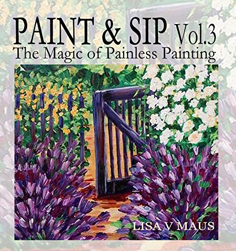 Paint & Sip Vol.3: The Magic of Painless Painting (English Edition)