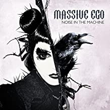 Noise In The Machine by Massive Ego (2015-07-24)