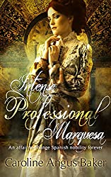 Intense Professional Marquesa: An affair to change Spanish nobility forever (Sentiments of Spain Book 1) (English Edition)