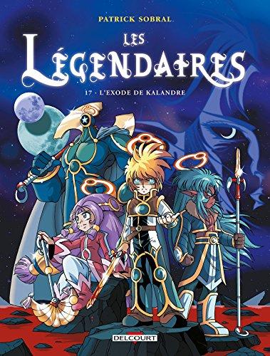 Les Légendaires T17 - L'Exode de Kalandre (Jeunesse) por Patrick Sobral