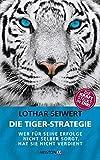 Die Tiger-Strategie: Wer für seine Erfolge nicht selber sorgt