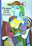 Picasso - Le sage et le fou