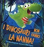 I dinosauri non fanno la nanna! Ediz. illustrata