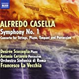Casella: Symphony No. 1; Concerto Op.69 For Piano Strings & Percussion)