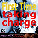 First Time: Taking Charge