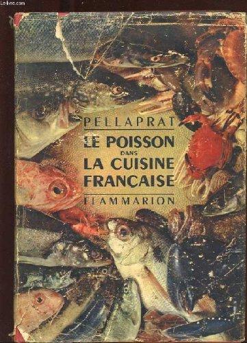 LE POISSON DANS LA CUISINE FRANCAISE. 520 RECETTES. 80 GRAVURES EN NOIR. 8 HORS TEXTE EN COULEURS par PELLEPRAT H.-P.
