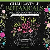 Chalk-Style botanicals: Delux colouring book