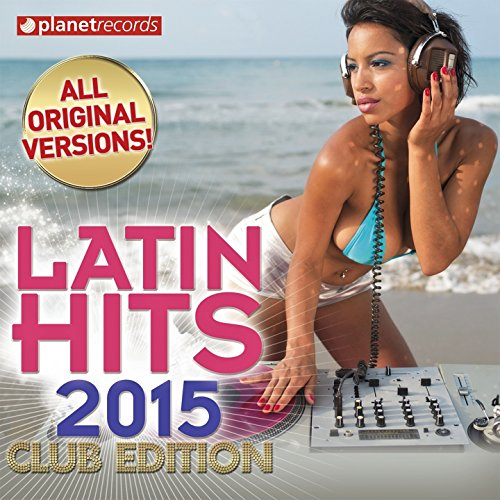 Latin Hits 2015 Club Edition -...