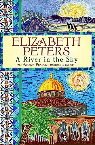 A River in the Sky (Amelia Peabody) by Elizabeth Peters (21-Apr-2011) Paperback