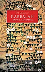 The Essence of Kabbalah by Brian L. Lancaster (2005-10-10)