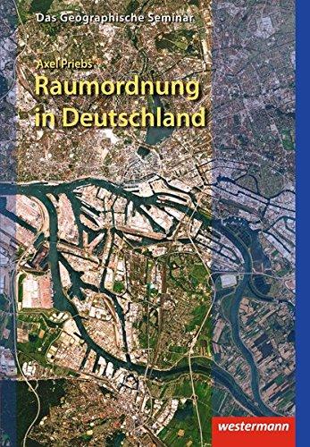 Das Geographische Seminar / Ausgabe 2009: Raumordnung in Deutschland (Das Geographische Seminar, Band 33)