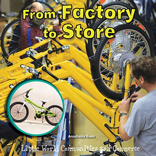 From Factory to Store (Little World Communities and Commerce) (English Edition)