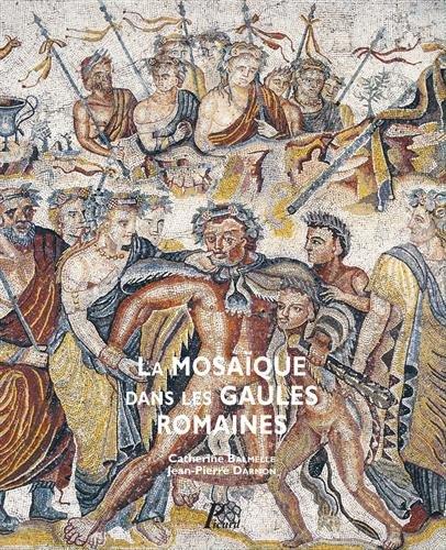 La mosaque dans les Gaules romaines
