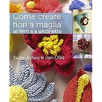 Come creare fiori a maglia, ai ferri