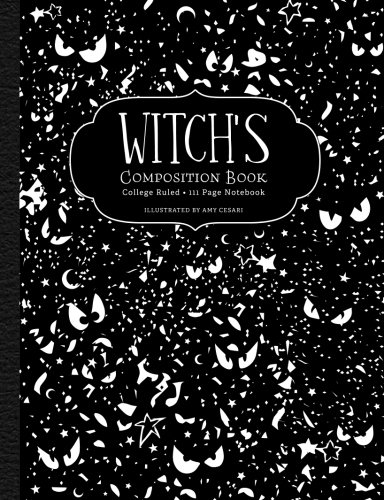 Witch's Composition Book: College Ruled 111 Page Notebook por Amy Cesari