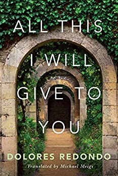 All This I Will Give to You by [Redondo, Dolores]