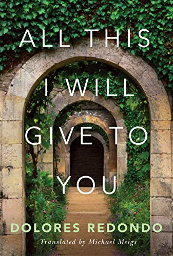 All This I Will Give to You por Dolores Redondo