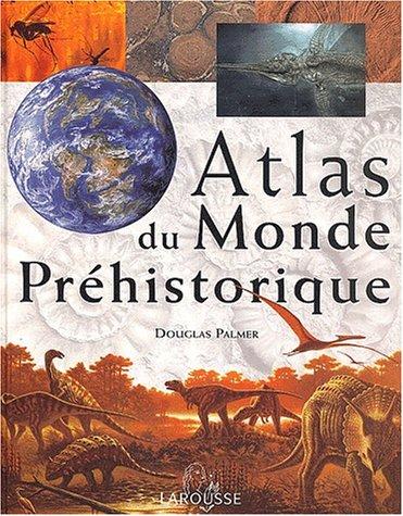 Atlas du monde préhistorique