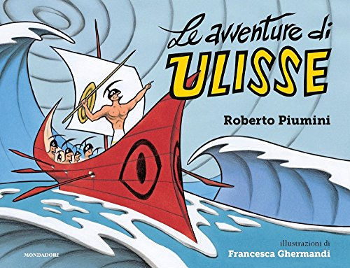 Le avventure di Ulisse. Ediz. a colori