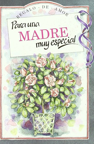 Para Una Madre Muy Especial (Serie Regalo de Amor)