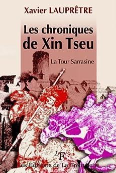 Les chroniques de Xin Tseu (tome 1): La Tour sarrasine par [Laupretre, Xavier]