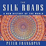 The Silk Roads - A New History of the World - Format Téléchargement Audio - 35,87 €