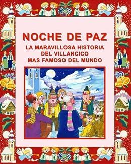 NOCHE DE PAZ: LA MARAVILLOSA HISTORIA DEL VILLANCICO MAS