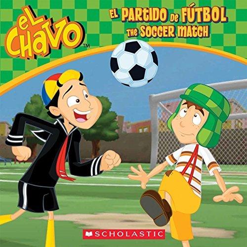 El Chavo: El partido de f??tbol / The Soccer Match (PB) by Maria Dominguez (2014-07-29)