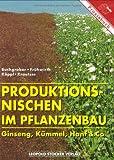 Produktionsnischen im Pflanzenbau: Ginseng, Kümmel, Hanf und Co