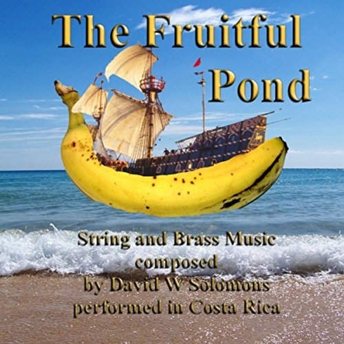 The Fruitful Pond: Music By David W. Solomons