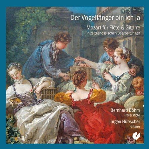 Der Vogelfänger bin ich ja - Mozart für Flöte und Gitarre