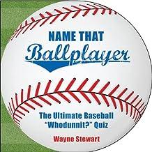Name That Ballplayer: The Ultimate Baseball Whodunnit? Quiz Book by Wayne Stewart (2009-05-12)