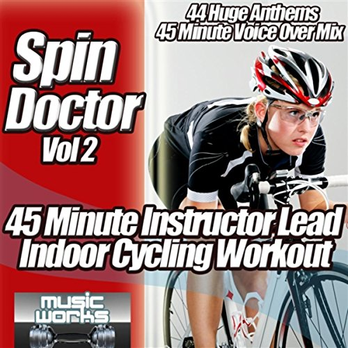 Spin Doctor, Vol. 2 (Instrumental Mix) - The Ultra Indoor Cycling Gym Workout Cycle Coach Voice Over Spinning to Fitness