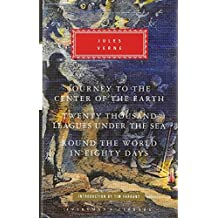 Journey to the Center of the Earth/Twenty Thousand Leagues Under the Sea/Round the World in Eighty Days (Everyman's Library)