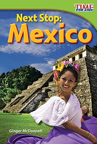 Next Stop: Mexico (TIME FOR KIDS® Nonfiction