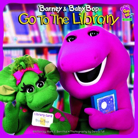 Barney & Baby Bop Go to the Library (Go to ... Series) by Mark S. Bernthal (10-Sep-2002) Library Binding