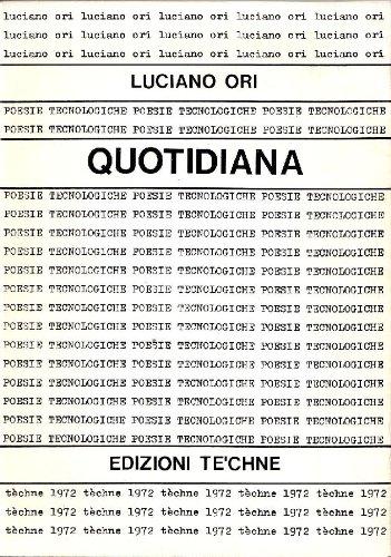 Quotidiana. Poesie tecnologiche 1964-1968