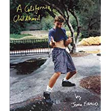 [A California Childhood] (By: James Franco) [published: June, 2013]