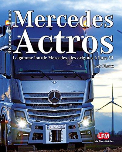 Mercedes Actros par Loic Fieux