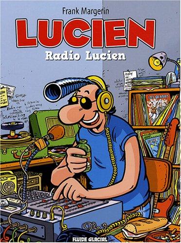 Lucien, Tome 3 : Radio Lucien par Frank Margerin