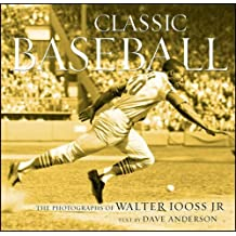 Classic Baseball: The Photographs of Walter Iooss, Jr. by Dave Anderson (2006-10-06)