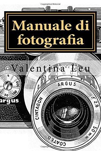 Manuale di fotografia: Dalla base alla fotografia d'impatto