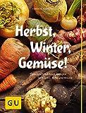 Herbst, Winter, Gemüse!: Überraschend neue Rezepte für Kürbis, Kohl und Knolle (GU Themenkochbuch)