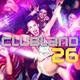 Clubland 26 [Explicit]