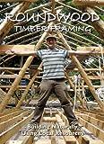 Roundwood Timber Framing [DVD]